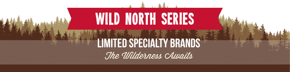 Wild North series: Limited Specialty Brands - The Wilderness Awaits