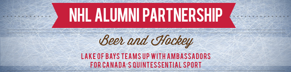 Beer and Hockey - Lake of Bays teams up with ambassadors for Canada's quintessential sport.