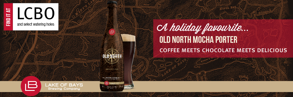 "Old North Mocha Porter, available at the LCBO and local watering holes. ""A holiday favourite, Chocolate meets coffee meets delicious."""