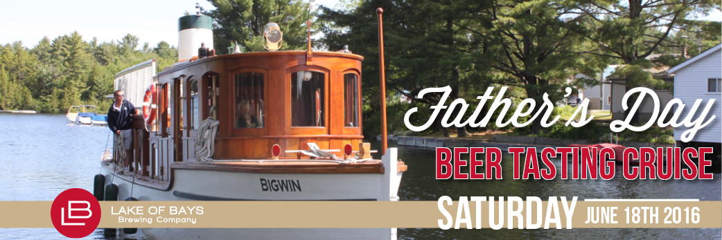 SS Bigwin: Father's Day Beer Tasting Cruise. Saturday, June 18th, 2016